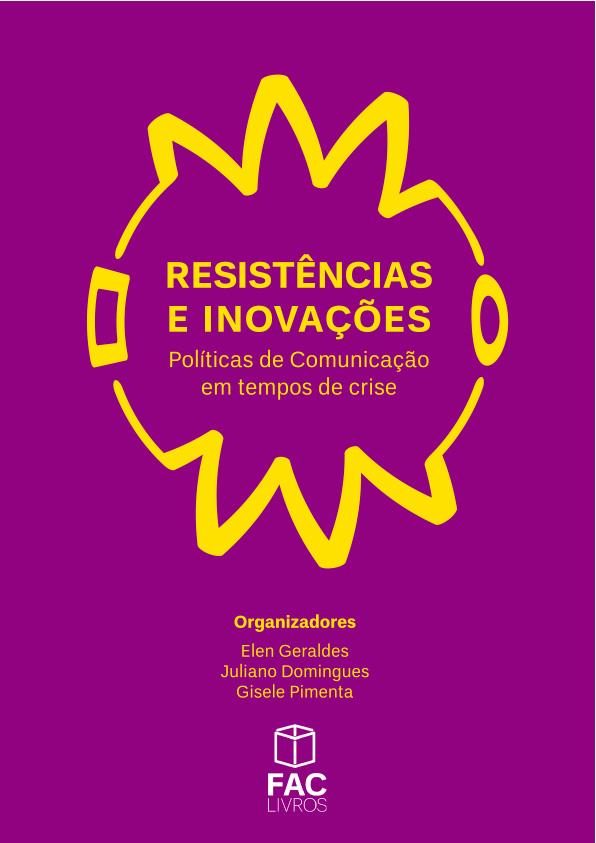 Resistências e Inovações: políticas de comunicação em tempos de crise