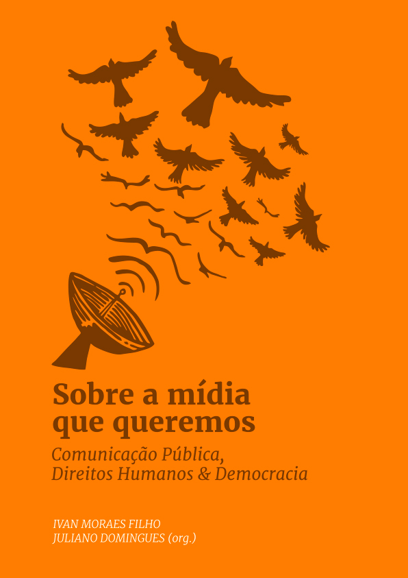 Sobre a mídia que queremos: comunicação pública, direitos humanos & democracia